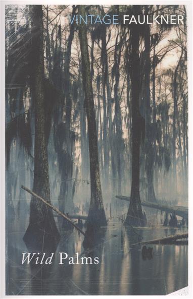 Faulkner W. Wild Palms