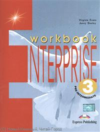 Evans V., Dooley J. Enterprise 3. Workbook. Pre-Intermediate. Рабочая тетрадь ISBN: 9781842168134 evans v dooley j enterprise 2 workbook elementary рабочая тетрадь