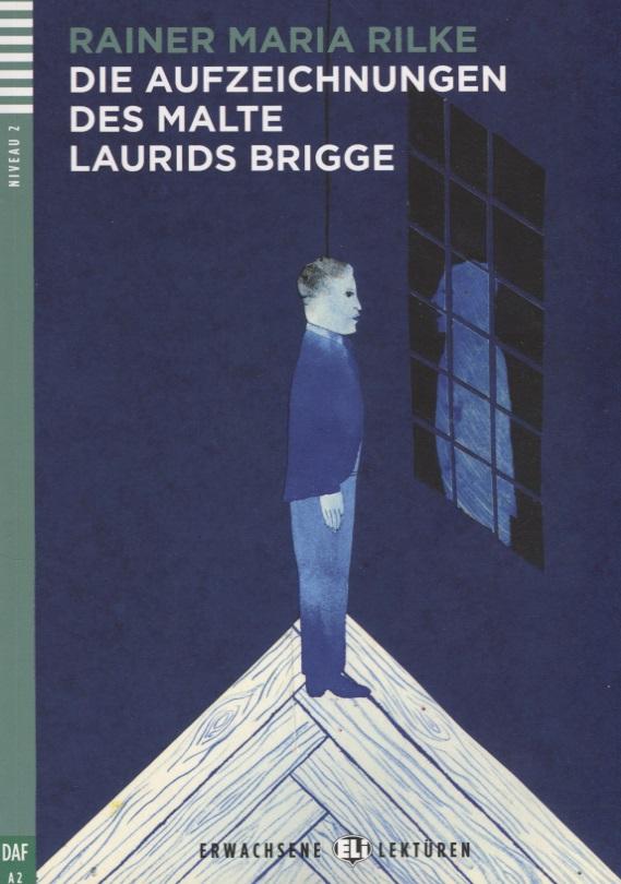 Rilke R. Die Aufzeichnungen des Malte Laurids Brigge. Niveau 2 (A2) (+CD) die abenteuer des barons munchhausen niveau zwei a2 cd