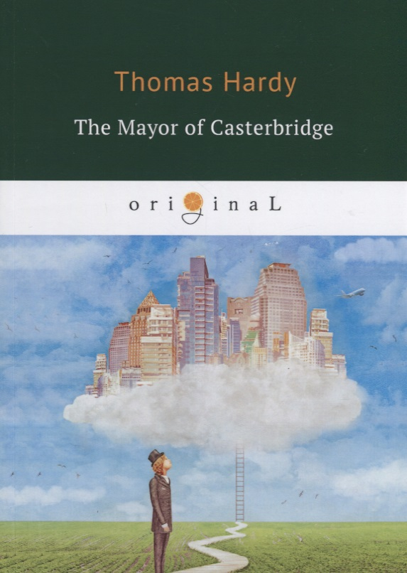 Hardy T. The Mayor of Casterbridge hardy t far from the madding crowd