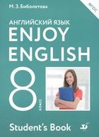 Enjoy English. Английский с удовольствием. Английский язык. Учебник. 8 класс