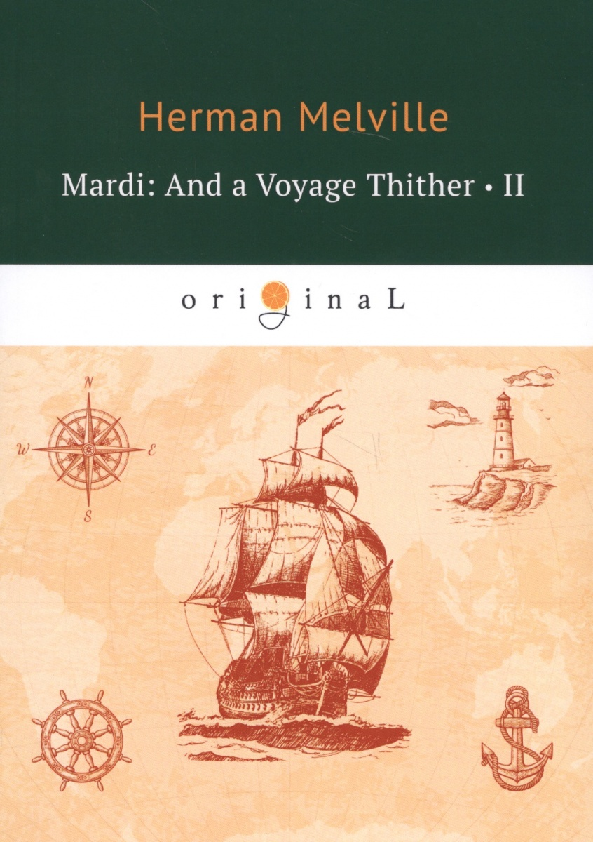 Melville H. Mardi: And a Voyage Thither II