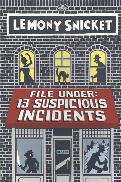 Snicket L. File Under: 13 Suspicious Incidents подушка с наволочкой suspicious dog