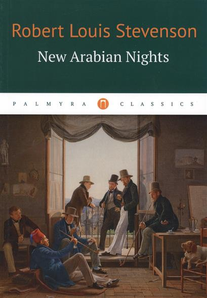 Stevenson R. New Arabian Nights цены онлайн