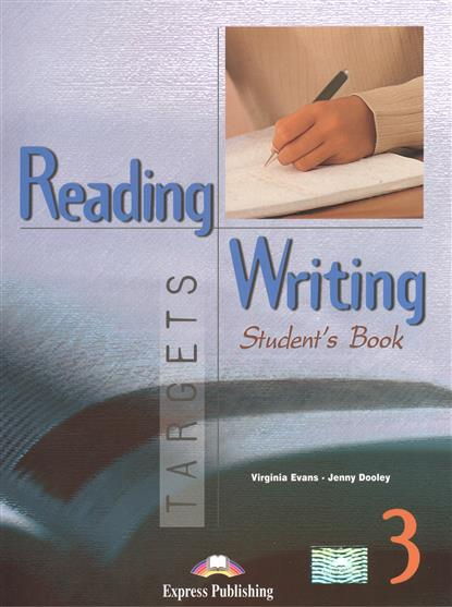 Dooley J., Evans V. Reading & Writing Targets 3. Student's Book dooley j evans v fairyland 2 activity book рабочая тетрадь