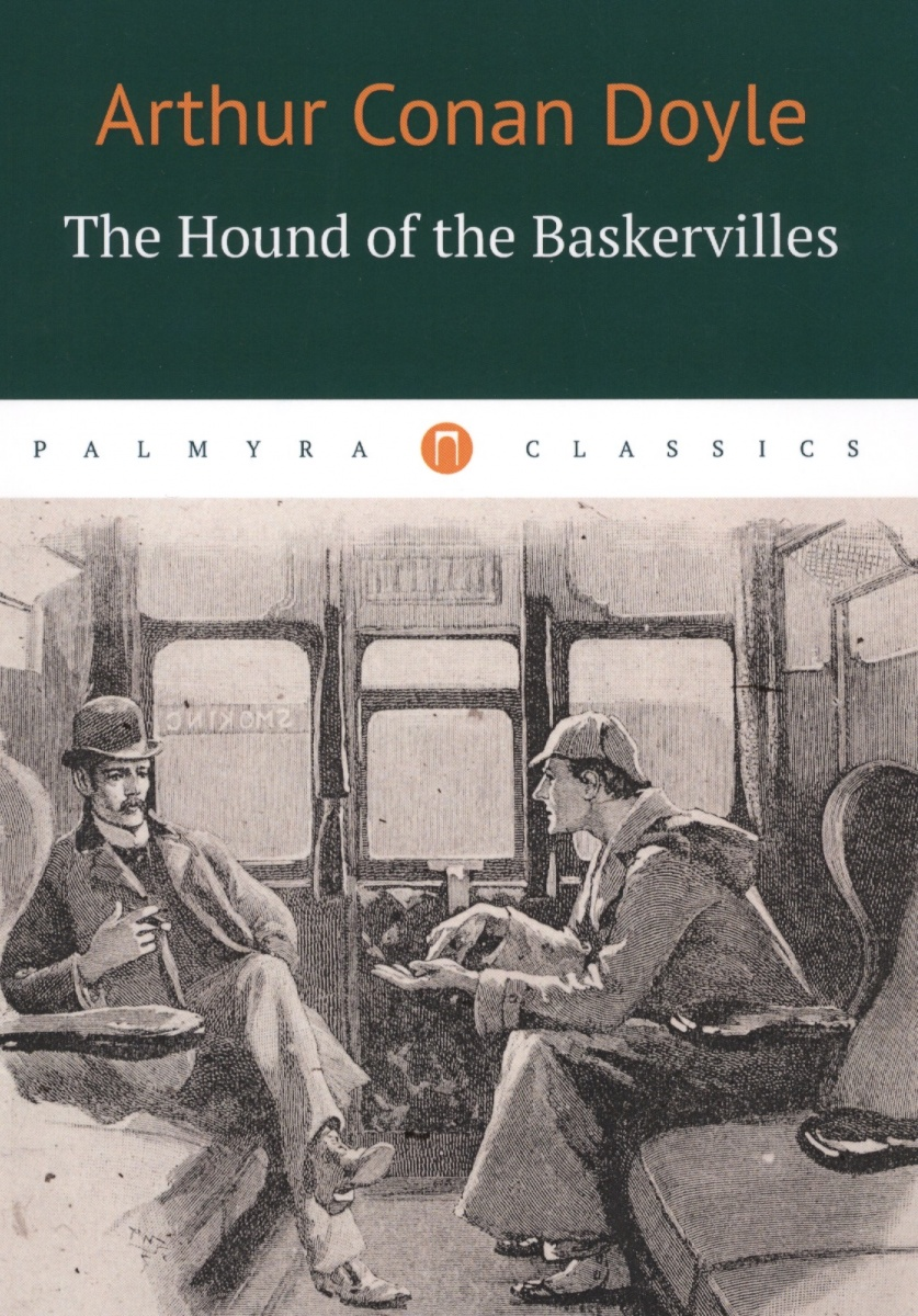Doyle A. The Hound of the Baskervilles doyle a the hound of the baskervilles детективный роман на английском языке