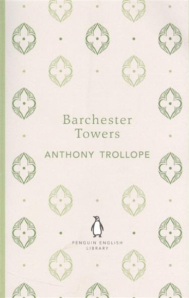Trollope A. Barchester Towers barchester towers
