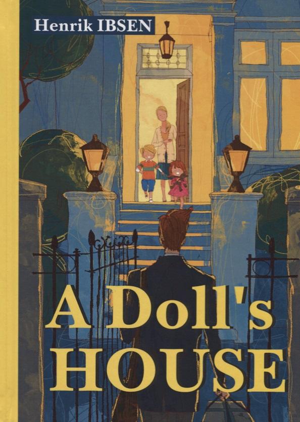 Ibsen H. A Doll's House = Кукольный дом пазл кукольный дом 102671