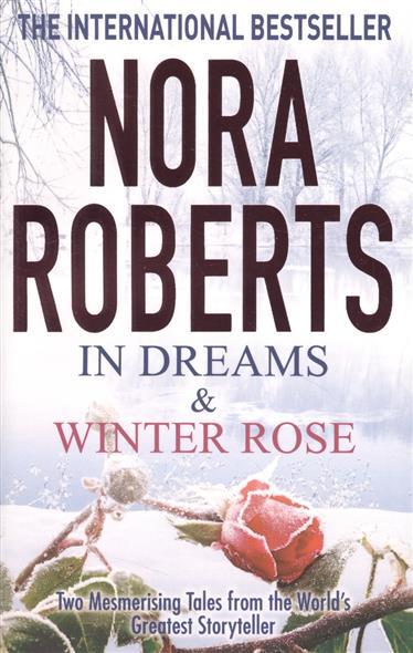 Roberts N. In Dreams & Winter Rose roberts n in dreams