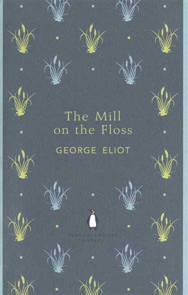 Eliot G. The Mill on The Floss eliot g brother jacob