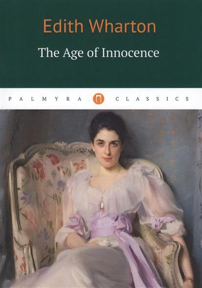 Wharton E. The Age of Innocence edith wharton the age of innocence