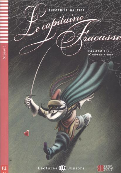 Gautier T. Le capitaine Fracasse. Niveau 1 (+CD) ISBN: 9788853615794 le capitaine pamphile