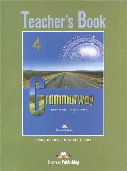 Dooley J., Evans V. Grammarway 4. Teacher's Book dooley j evans v fairyland 2 activity book рабочая тетрадь