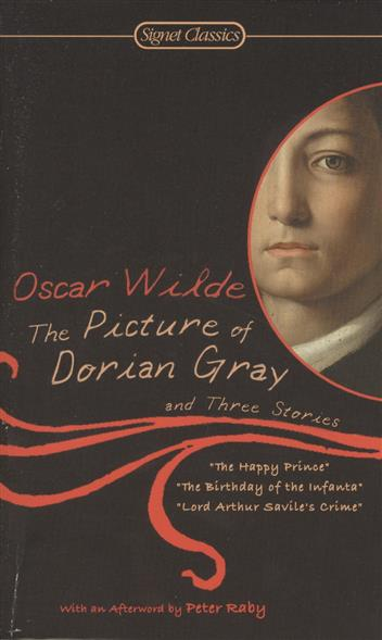 Wilde O. The Picture of Dorian Gray and Three Stories ISBN: 9780451530455 wilde o the picture of dorian gray