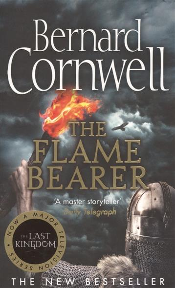 Cornwell B. The Flame Bearer. The Last Kingdom Series, Book 10 cornwell b the flame bearer the last kingdom series book 10