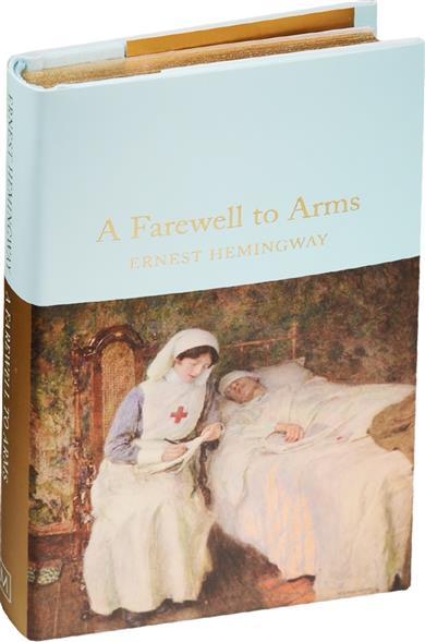 Hemingway E. A Farewell To Arms хэмингуэй э a farewell to arms прощай оружие
