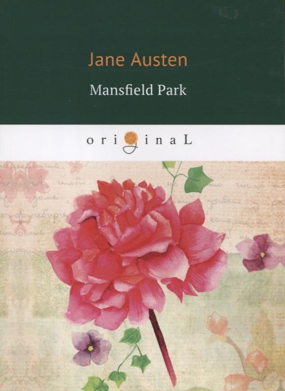 Austen J. Mansfield Park austen j mansfield park мэнсфилд парк роман на англ яз
