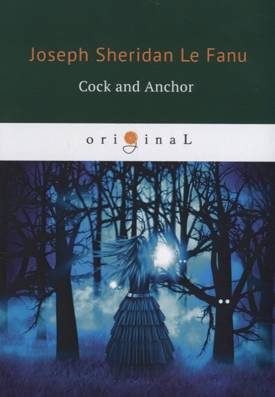 Le Fanu J. Cock and Anchor ISBN: 9785521071289 le fanu j haunted lives