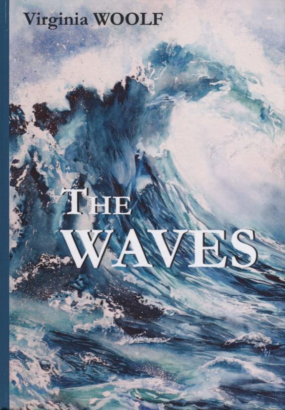 Woolf V. The Waves woolf v the waves