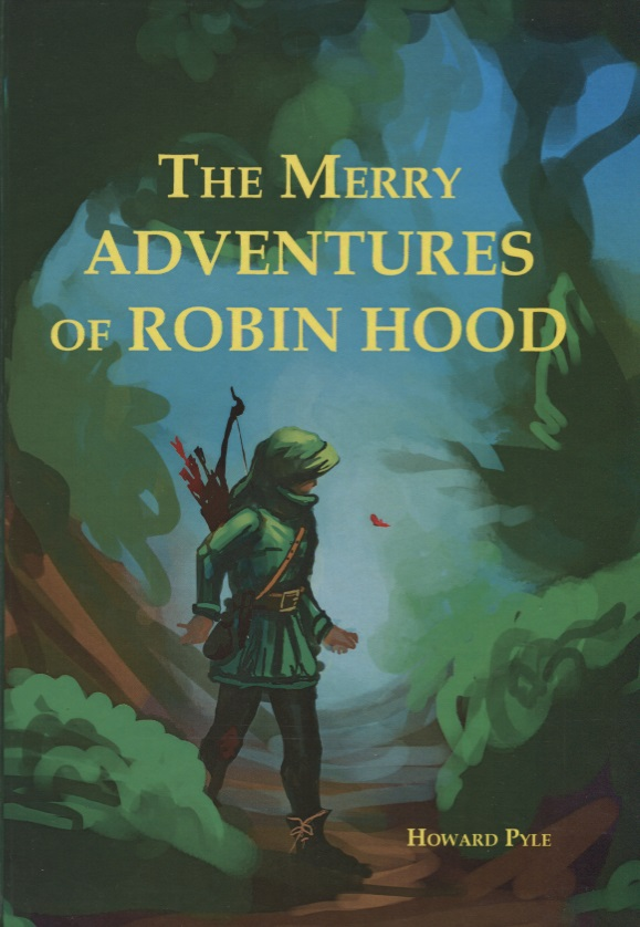 Pyle H. The Merry Adventures Of Robin Hood pyle h men of iron