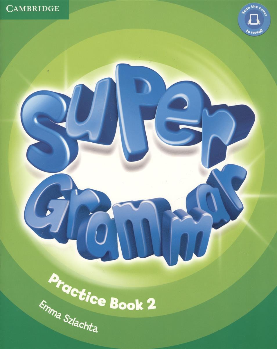 Szlachta E. Super Grammar. Practice Book. Level 2 (книга на английском языке) gerngross g puchta h lewis jone p super minds level 4 workbook книга на английском языке