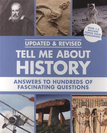 Tell Me About History. Answers to Hundreds of Fascinating Questions  цены