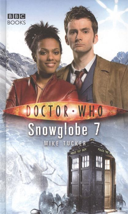 Tucker M. Doctor Who: Snowglobe 7 bulgakov m country doctor s notebook