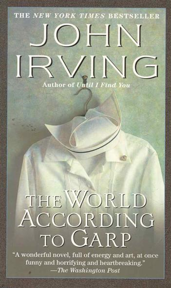 Irving J. Irving The World According to Garp irving j last night in twisted river