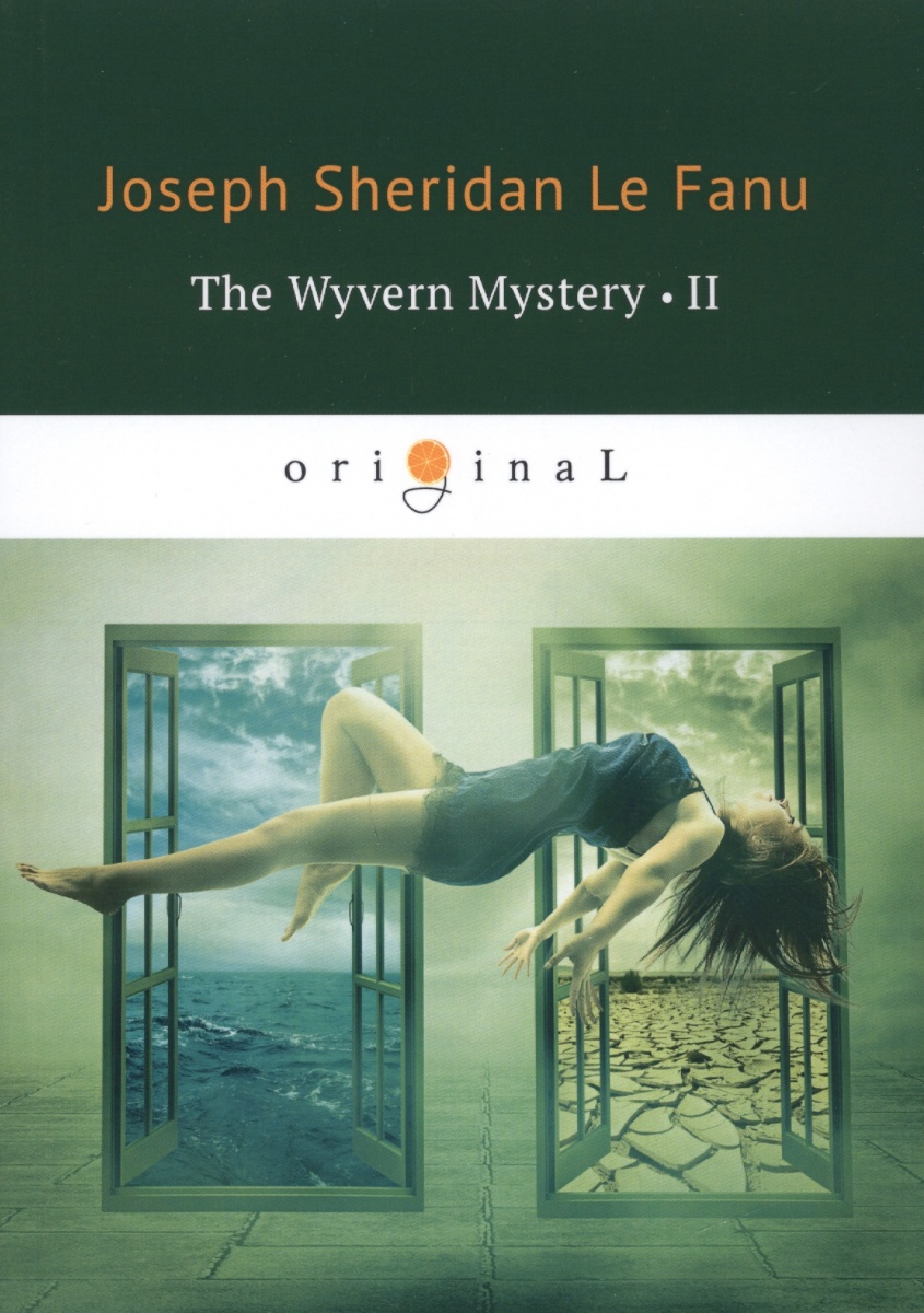 Le Fanu J. The Wyvern Mystery II joseph thomas le fanu guy deverell 1 гай деверелл 1 на английском языке