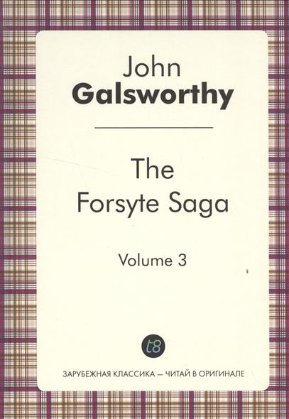 Galsworthy J. The Forsyte Saga. Volume 3. To let. Книга на английском языке new 4pcs 3 7v 14500 2500mah li ion rechargeable battery for flashlight torch torch flashlight battery wholesale