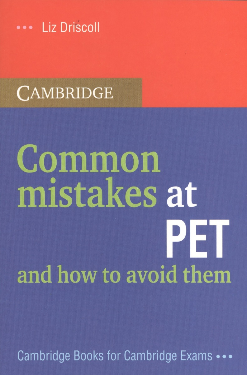Driscoll L. Common mistakes at PET and how to avoid them ISBN: 9789851518698 debra powell common mistakes at cae and how to avoid them
