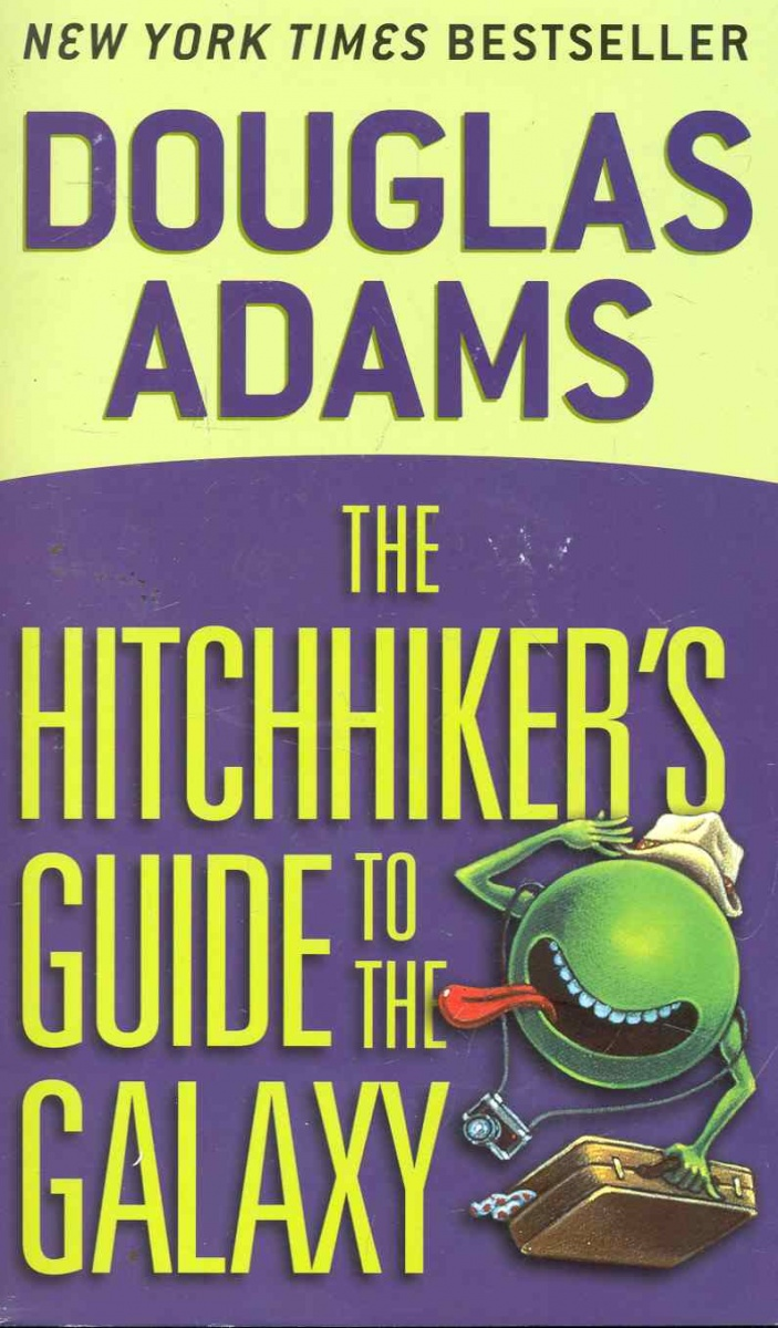 Adams D. The Hitchhiker's Guide to the Galaxy ISBN: 9780345391803