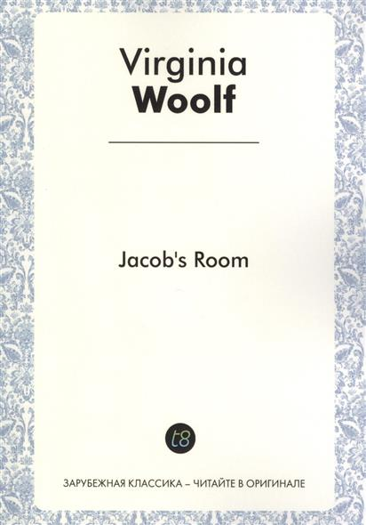 Jacob's Room. A Novel in English. 1922 = Комната Джейкоба