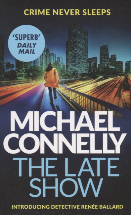 Connelly M. The Late Show ISBN: 9781409147541 connelly m the crossing