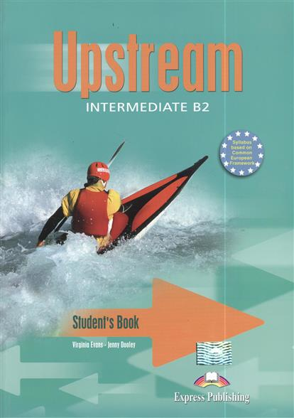 Upstream Intermediate B2. Student`s Book