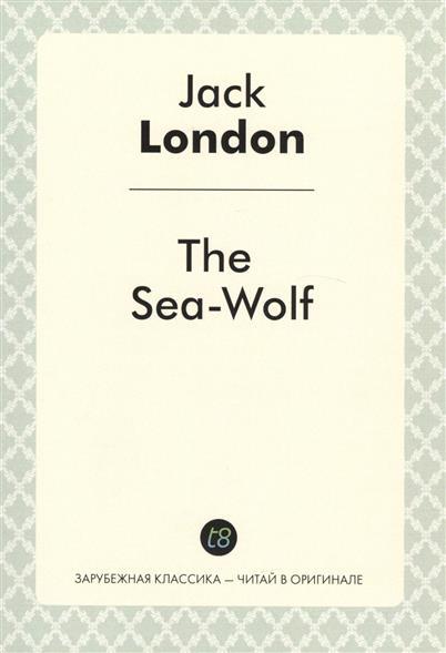 London J. The Sea-Wolf london j south sea tales