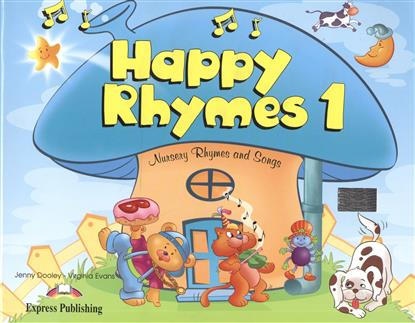 Dooley J., Evans V. Happy Rhymes 1. Nursery Rhymes and Songs ISBN: 9781848625518 evans v dooley j hello happy rhymes nursery rhymes and songs big story book