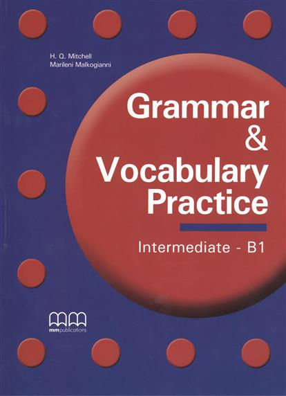 Mitchell H., Malkogianni M. Grammar & Vocabulary Practice Intermediate - B1 willis d cobuild intermediate english grammar and practice b1 b2