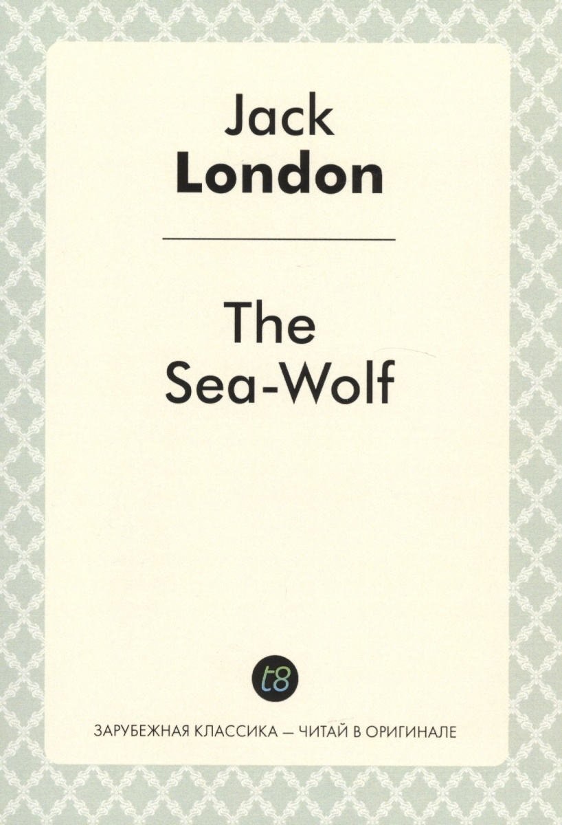 London J. The Sea-Wolf ISBN: 9785519020145