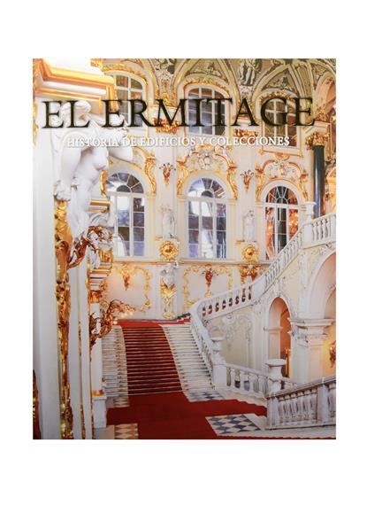 Dobrovolski V. El Ermitage. Historia de edificios y colecciones. Эрмитаж. История зданий и коллекций. Альбом (на испанском языке) l ermitage