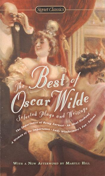 Wilde O. The Best of Oscar Wilde: Selected Plays and Writings люстра colosseo 82406 4c oscar