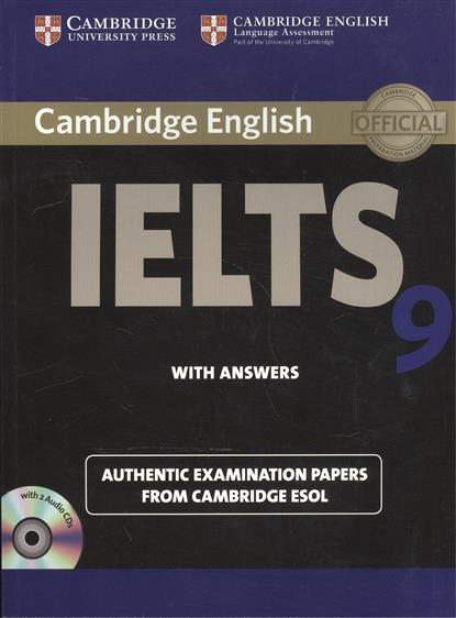 Cambridge English IELTS 9. Authentic examination papers from Cambridge ESOL. With Answers (+2CD) cambridge english key 7 student s book without answers authentic examination papers from cambridge english language assessment