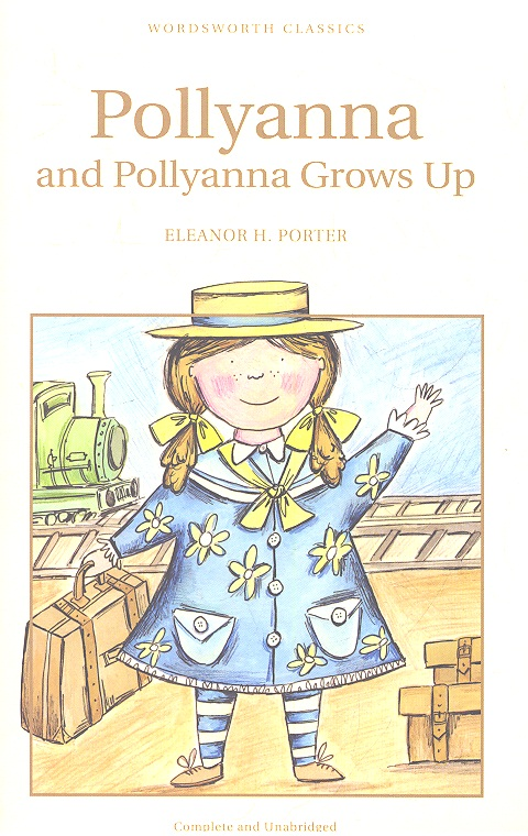 Porter E. Pollyanna & Pollyanna Grows Up porter e pollyanna