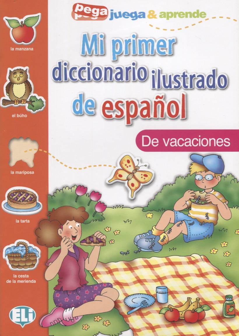 Mi primer diccionario ilustrado de espanol. De vacaciones