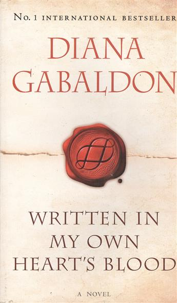 Gabaldon D. Written in My Own Heart`s Blood. A Novel сосо amu 500