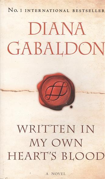 Gabaldon D. Written in My Own Heart`s Blood. A Novel francis bacon in your blood