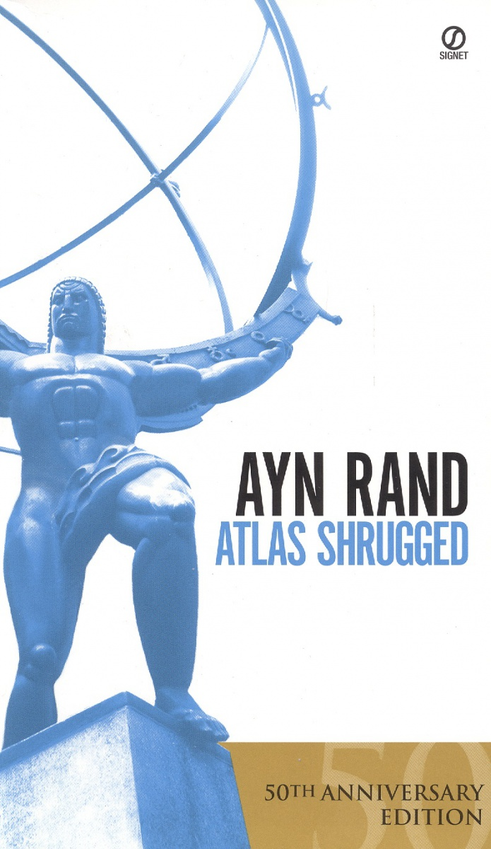 Rand A. Atlas Shrugged. 50th Anniversary Edition atlas shrugged by ayn rand