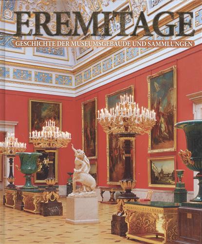 Dobrowolskij W. Eremitage. Geschichte der museumsgebaude und sammlungen. Эрмитаж. История зданий и коллекций. Альбом (на немецком языке) eremitage