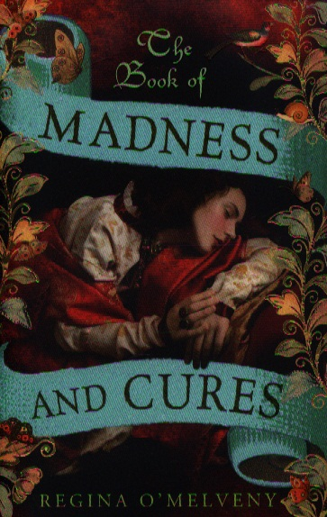 цена на O`Melveny R. The Book of Madness and Cures