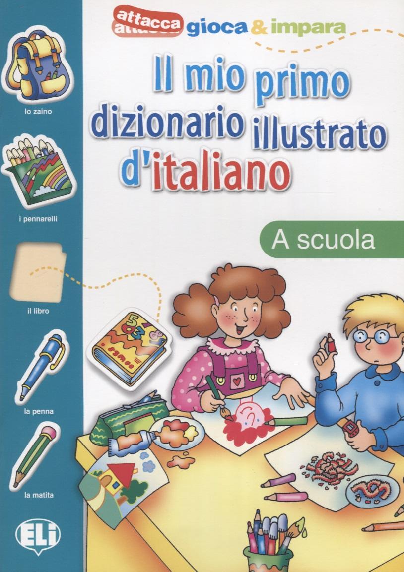 Il mio primo dizionario illustrato d'italiano. La scuola цена 2017